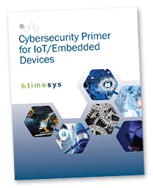 Timesys' new Cybersecurity Primer for IoT/Embedded Systems
